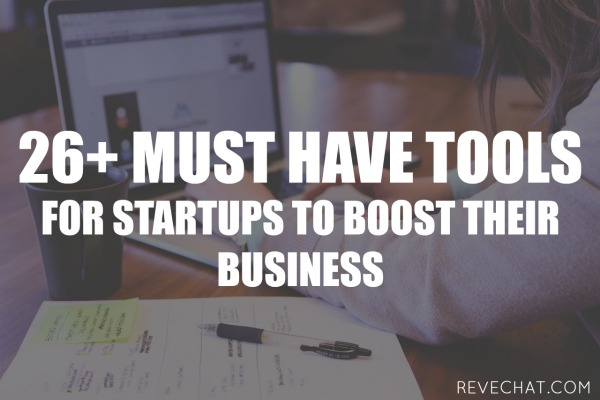 26+ Must Have Tools for Startups to Boost their Business