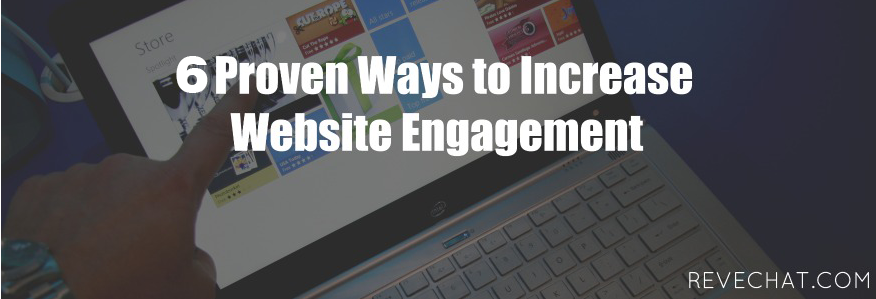 6 Proven Ways to Increase Website Engagement