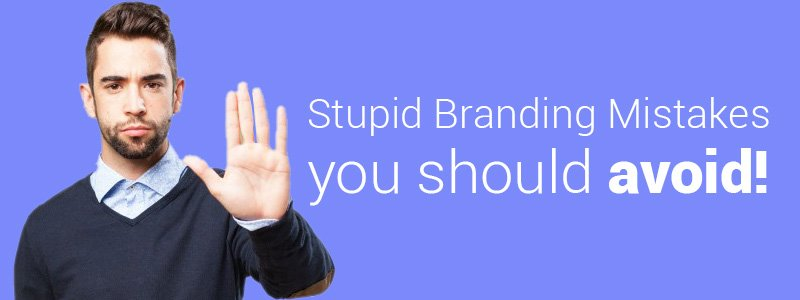 6-branding-mistakes-that-may-harm-your-companys-image