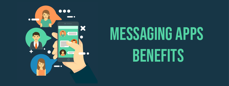 benefits of messaging apps