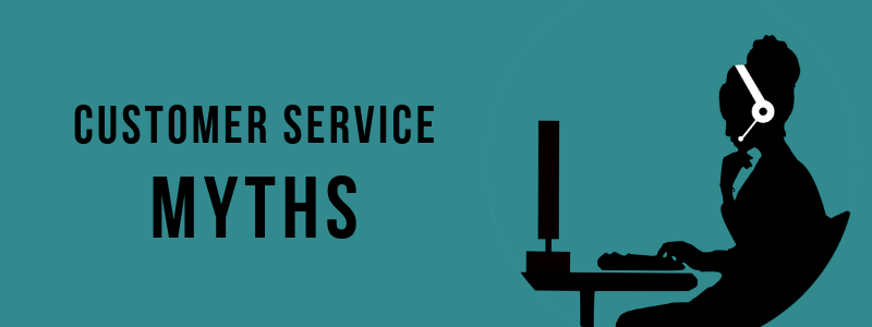 customer service myths