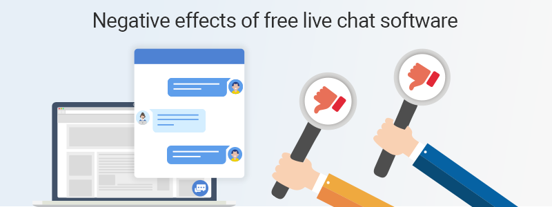 Negative effect of using a free live chat software