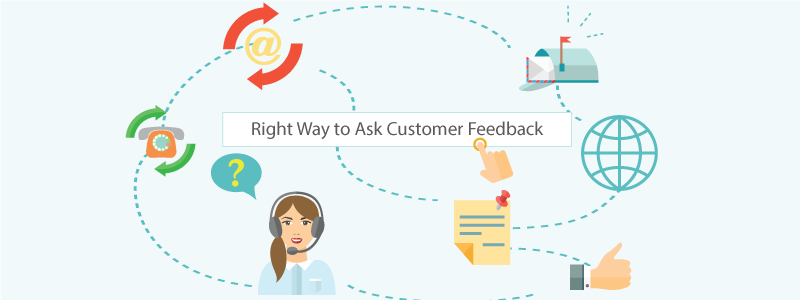 Ask customer feedback