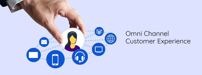 Omni channel customer experience
