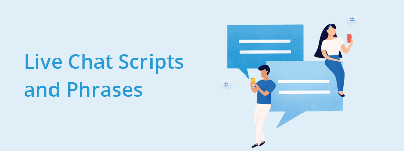 50+ Most Common Live Chat Scripts for Effective Sales and